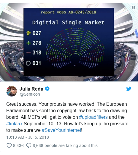 Twitter post by @Senficon: Great success  Your protests have worked! The European Parliament has sent the copyright law back to the drawing board. All MEPs will get to vote on #uploadfilters and the #linktax September 10–13. Now let's keep up the pressure to make sure we #SaveYourInternet!