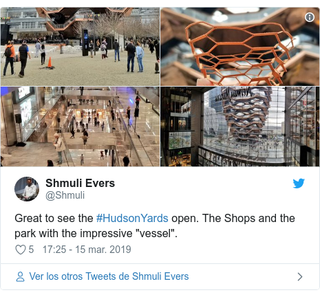 "Publicación de Twitter por @Shmuli: Great to see the #HudsonYards open. The Shops and the park with the impressive ""vessel""."