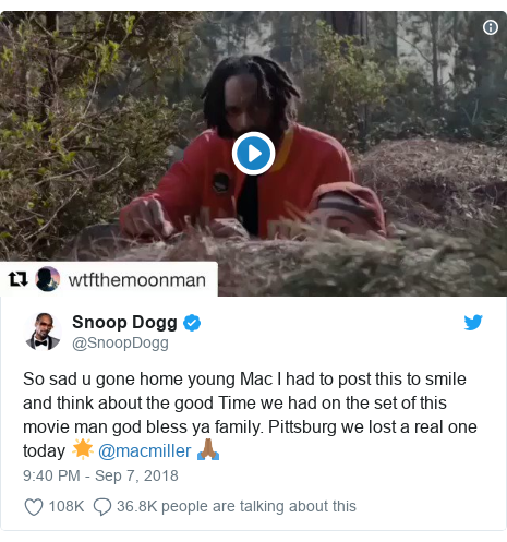 Twitter post by @SnoopDogg: So sad u gone home young Mac I had to post this to smile and think about the good Time we had on the set of this movie man god bless ya family. Pittsburg we lost a real one today 🌟 @macmiller 🙏🏾