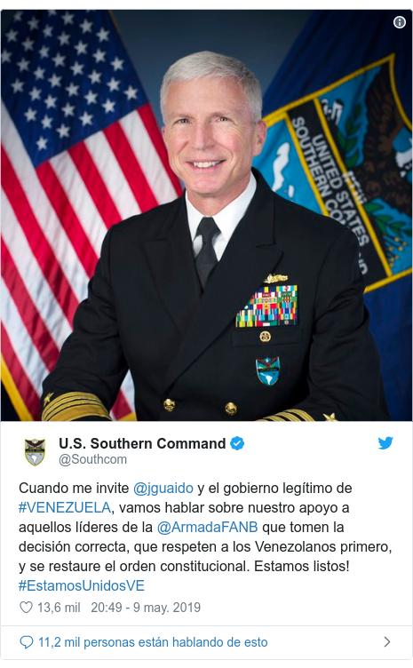 Publicación de Twitter por @Southcom: Cuando me invite @jguaido y el gobierno legítimo de #VENEZUELA, vamos hablar sobre nuestro apoyo a aquellos líderes de la @ArmadaFANB que tomen la decisión correcta, que respeten a los Venezolanos primero, y se restaure el orden constitucional. Estamos listos! #EstamosUnidosVE