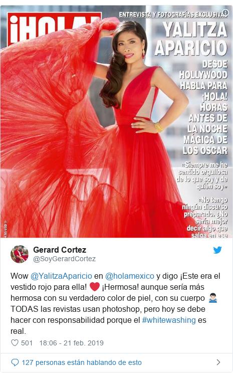 Publicación de Twitter por @SoyGerardCortez: Wow @YalitzaAparicio en @holamexico y digo ¡Este era el vestido rojo para ella! ❤️ ¡Hermosa! aunque sería más hermosa con su verdadero color de piel, con su cuerpo 🤷🏻♂️ TODAS las revistas usan photoshop, pero hoy se debe hacer con responsabilidad porque el #whitewashing es real.