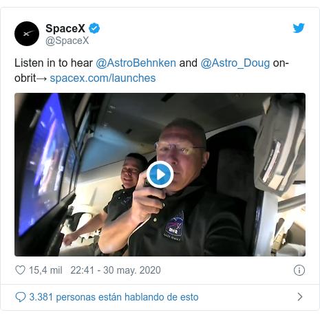 Publicación de Twitter por @SpaceX: Listen in to hear @AstroBehnken and @Astro_Doug on-obrit→