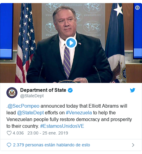 Publicación de Twitter por @StateDept: .@SecPompeo announced today that Elliott Abrams will lead @StateDept efforts on #Venezuela to help the Venezuelan people fully restore democracy and prosperity to their country. #EstamosUnidosVE