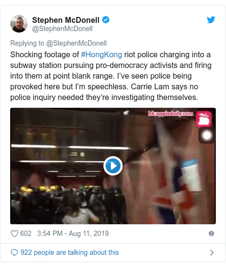 Twitter post by @StephenMcDonell: Shocking footage of #HongKong riot police charging into a subway station pursuing pro-democracy activists and firing into them at point blank range. I've seen police being provoked here but I'm speechless. Carrie Lam says no police inquiry needed they're investigating themselves.