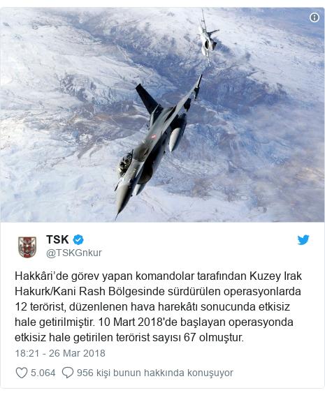 @TSKGnkur tarafından yapılan Twitter paylaşımı: Hakkâri'de görev yapan komandolar tarafından Kuzey Irak Hakurk/Kani Rash Bölgesinde sürdürülen operasyonlarda 12 terörist, düzenlenen hava harekâtı sonucunda etkisiz hale getirilmiştir. 10 Mart 2018'de başlayan operasyonda etkisiz hale getirilen terörist sayısı 67 olmuştur.