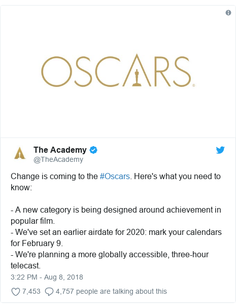 Twitter post by @TheAcademy: Change is coming to the #Oscars. Here's what you need to know - A new category is being designed around achievement in popular film.- We've set an earlier airdate for 2020 mark your calendars for February 9.- We're planning a more globally accessible, three-hour telecast.