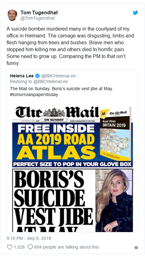 Twitter post by @TomTugendhat: A suicide bomber murdered many in the courtyard of my office in Helmand. The carnage was disgusting, limbs and flesh hanging from trees and bushes. Brave men who stopped him killing me and others died In horrific pain. Some need to grow up. Comparing the PM to that isn't funny.