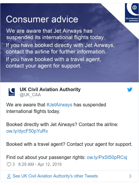 Twitter post by @UK_CAA: We are aware that #JetAirways has suspended international flights today.Booked directly with Jet Airways? Contact the airline  Booked with a travel agent? Contact your agent for support.Find out about your passenger rights