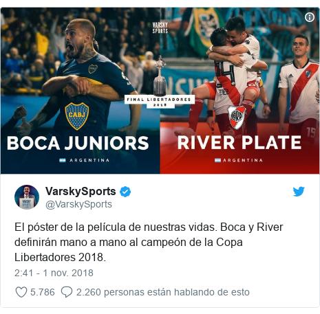 Publicación de Twitter por @VarskySports: El póster de la película de nuestras vidas. Boca y River definirán mano a mano al campeón de la Copa Libertadores 2018.