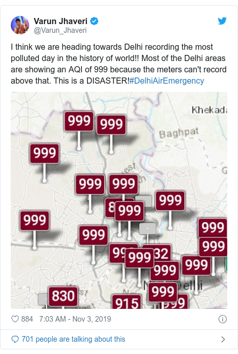 Twitter post by @Varun_Jhaveri: I think we are heading towards Delhi recording the most polluted day in the history of world!! Most of the Delhi areas are showing an AQI of 999 because the meters can't record above that. This is a DISASTER!#DelhiAirEmergency