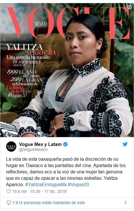 Publicación de Twitter por @VogueMexico: La vida de esta oaxaqueña pasó de la discreción de su hogar en Tlaxiaco a las pantallas del cine. Apartada de los reflectores, damos eco a la voz de una mujer tan genuina que es capaz de opacar a las mismas estrellas  Yalitza Aparicio. #YalitzaEnVogueMx #Vogue20