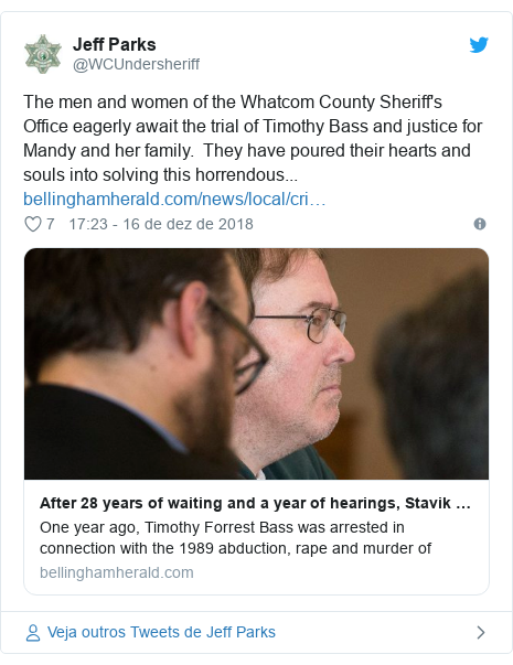 Twitter post de @WCUndersheriff: The men and women of the Whatcom County Sheriff's Office eagerly await the trial of Timothy Bass and justice for Mandy and her family.  They have poured their hearts and souls into solving this horrendous...