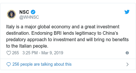 Twitter post by @WHNSC: Italy is a major global economy and a great investment destination. Endorsing BRI lends legitimacy to China's predatory approach to investment and will bring no benefits to the Italian people.