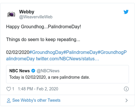 Twitter post by @WeavervilleWeb: Happy Groundhog...PalindromeDay!Things do seem to keep repeating...02/02/2020#GroundhogDay#PalindromeDay#GroundhogPalindromeDay