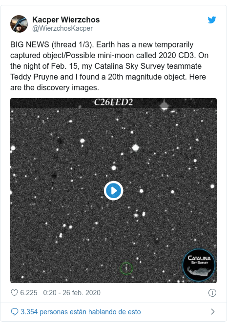 Publicación de Twitter por @WierzchosKacper: BIG NEWS (thread 1/3). Earth has a new temporarily captured object/Possible mini-moon called 2020 CD3. On the night of Feb. 15, my Catalina Sky Survey teammate Teddy Pruyne and I found a 20th magnitude object. Here are the discovery images.