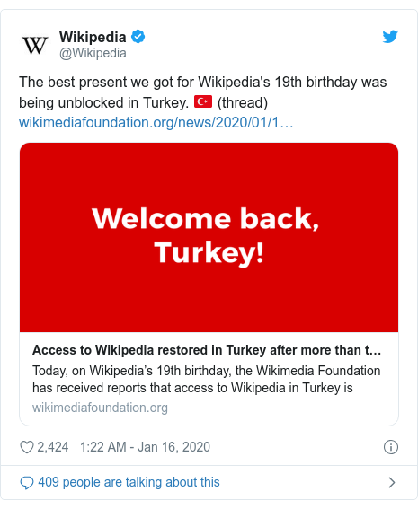 Twitter post by @Wikipedia: The best present we got for Wikipedia's 19th birthday was being unblocked in Turkey. 🇹🇷 (thread)