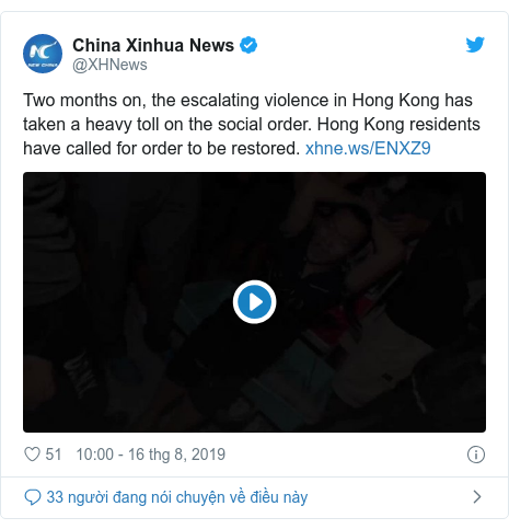 Twitter bởi @XHNews: Two months on, the escalating violence in Hong Kong has taken a heavy toll on the social order. Hong Kong residents have called for order to be restored.