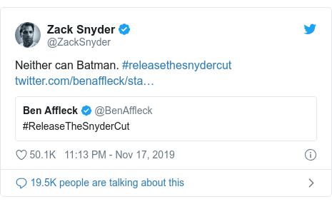Twitter post by @ZackSnyder: Neither can Batman. #releasethesnydercut