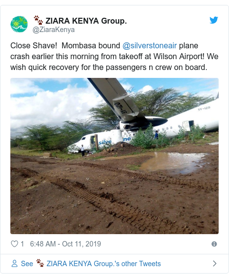 Ujumbe wa Twitter wa @ZiaraKenya: Close Shave!  Mombasa bound @silverstoneair plane crash earlier this morning from takeoff at Wilson Airport! We wish quick recovery for the passengers n crew on board.