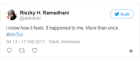 Twitter pesan oleh @abitofkiki: I know how it feels. It happened to me. More than once. #MeToo