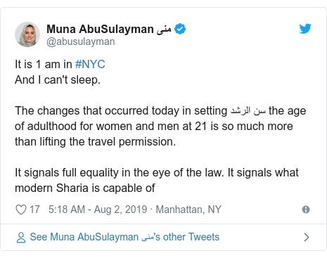 Twitter post by @abusulayman: It is 1 am in #NYCAnd I can't sleep.The changes that occurred today in setting سن الرشد the age of adulthood for women and men at 21 is so much more than lifting the travel permission.It signals full equality in the eye of the law. It signals what modern Sharia is capable of