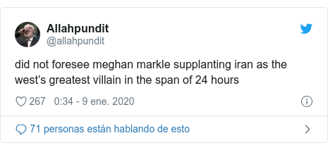 Publicación de Twitter por @allahpundit: did not foresee meghan markle supplanting iran as the west's greatest villain in the span of 24 hours