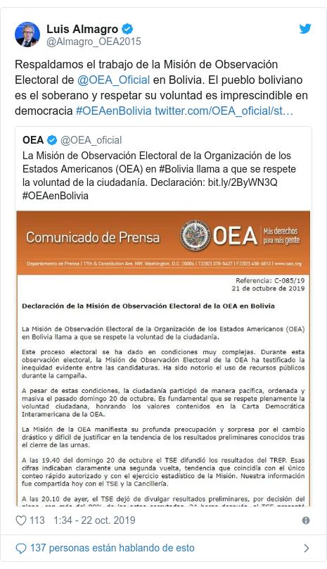 Publicación de Twitter por @Almagro_OEA2015: Respaldamos el trabajo de la Misión de Observación Electoral de @OEA_Oficial en Bolivia. El pueblo boliviano es el soberano y respetar su voluntad es imprescindible en democracia #OEAenBolivia