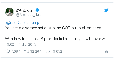 Publicación de Twitter por @Alwaleed_Talal: .@realDonaldTrumpYou are a disgrace not only to the GOP but to all America.Withdraw from the U.S presidential race as you will never win.