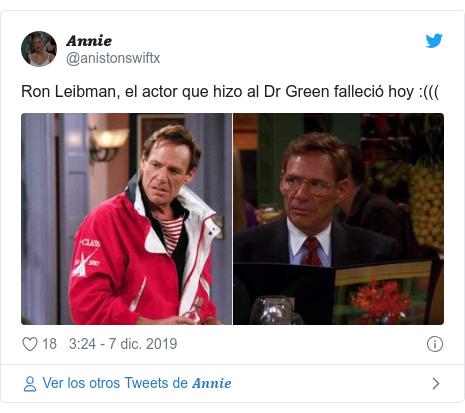 Publicación de Twitter por @anistonswiftx: Ron Leibman, el actor que hizo al Dr Green falleció hoy (((