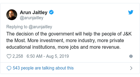 Twitter post by @arunjaitley: The decision of the government will help the people of J&K the Most. More investment, more industry, more private educational institutions, more jobs and more revenue.