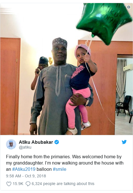 Twitter wallafa daga @atiku: Finally home from the primaries. Was welcomed home by my granddaughter. I'm now walking around the house with an #Atiku2019 balloon #smile