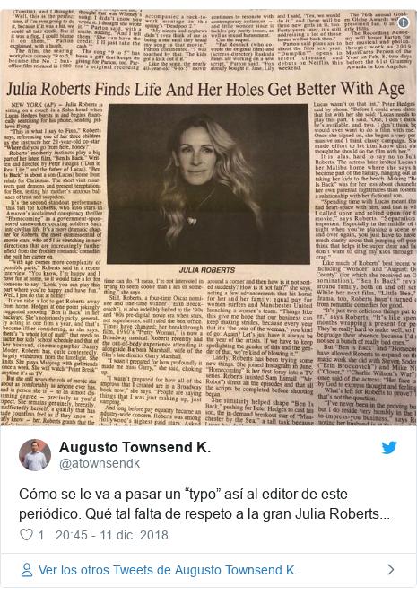 """Publicación de Twitter por @atownsendk: Cómo se le va a pasar un """"typo"""" así al editor de este periódico. Qué tal falta de respeto a la gran Julia Roberts..."""