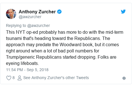 Twitter post by @awzurcher: This NYT op-ed probably has more to do with the mid-term tsunami that's heading toward the Republicans. The approach may predate the Woodward book, but it comes right around when a lot of bad poll numbers for Trump/generic Republicans started dropping. Folks are eyeing lifeboats.