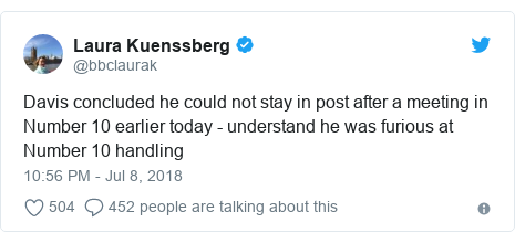Twitter post by @bbclaurak: Davis concluded he could not stay in post after a meeting in Number 10 earlier today - understand he was furious at Number 10 handling