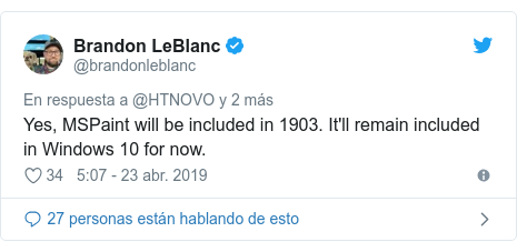 Publicación de Twitter por @brandonleblanc: Yes, MSPaint will be included in 1903. It'll remain included in Windows 10 for now.
