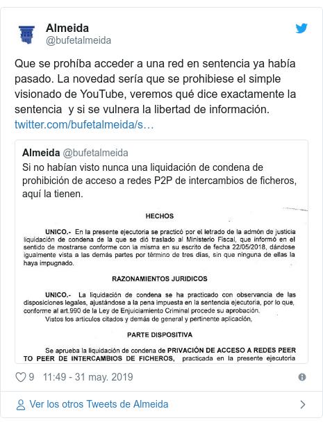 Publicación de Twitter por @bufetalmeida: Que se prohíba acceder a una red en sentencia ya había pasado. La novedad sería que se prohibiese el simple visionado de YouTube, veremos qué dice exactamente la sentencia  y si se vulnera la libertad de información.