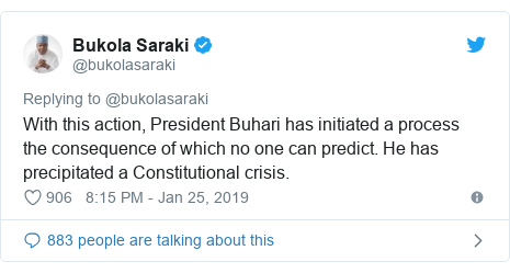 Twitter wallafa daga @bukolasaraki: With this action, President Buhari has initiated a process the consequence of which no one can predict. He has precipitated a Constitutional crisis.