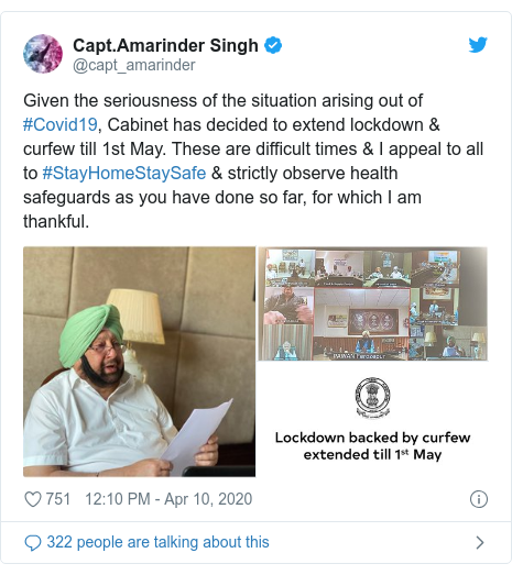Twitter post by @capt_amarinder: Given the seriousness of the situation arising out of #Covid19, Cabinet has decided to extend lockdown & curfew till 1st May. These are difficult times & I appeal to all to #StayHomeStaySafe & strictly observe health safeguards as you have done so far, for which I am thankful.