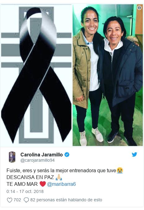 Publicación de Twitter por @carojaramillo94: Fuiste, eres y serás la mejor entrenadora que tuve😭DESCANSA EN PAZ 🙏🏼TE AMO MAR ❤️ @maribarra6
