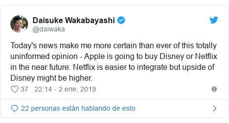 Publicación de Twitter por @daiwaka: Today's news make me more certain than ever of this totally uninformed opinion - Apple is going to buy Disney or Netflix in the near future. Netflix is easier to integrate but upside of Disney might be higher.