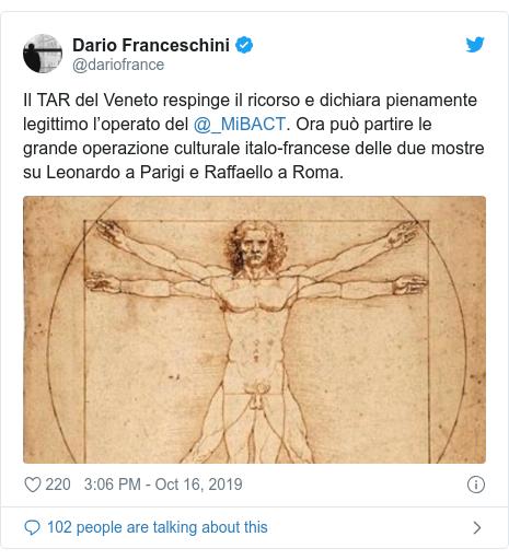Twitter හි @dariofrance කළ පළකිරීම: Il TAR del Veneto respinge il ricorso e dichiara pienamente legittimo l'operato del @_MiBACT. Ora può partire le grande operazione culturale italo-francese delle due mostre su Leonardo a Parigi e Raffaello a Roma.