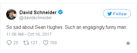 Twitter post by @davidschneider: So sad about Sean Hughes. Such an engagingly funny man.
