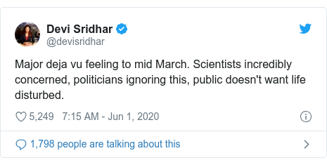 Twitter post by @devisridhar: Major deja vu feeling to mid March. Scientists incredibly concerned, politicians ignoring this, public doesn't want life disturbed.