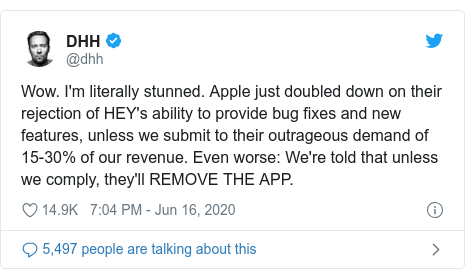 Twitter post by @dhh: Wow. I'm literally stunned. Apple just doubled down on their rejection of HEY's ability to provide bug fixes and new features, unless we submit to their outrageous demand of 15-30% of our revenue. Even worse We're told that unless we comply, they'll REMOVE THE APP.