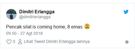 Twitter pesan oleh @dimitrierlangga: Pencak silat is coming home, 8 emas 😩