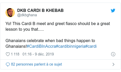Twitter publication par @dkbghana: Yo! This Cardi B meet and greet fiasco should be a great lesson to you that.....Ghanaians celebrate when bad things happen to Ghanaians!#CardiBInAccra#cardibinnigeria#cardi