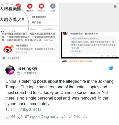 Twitter bởi @dreamlhasa: China is deleting posts about the alleged fire in the Jokhang Temple. The topic has been one of the hottest topics and most searched topic today on Chinese social media. Yet there is no single personal post and was removed in the cyberspace immediately.