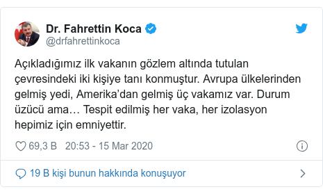 @drfahrettinkoca tarafından yapılan Twitter paylaşımı: Açıkladığımız ilk vakanın gözlem altında tutulan çevresindeki iki kişiye tanı konmuştur. Avrupa ülkelerinden gelmiş yedi, Amerika'dan gelmiş üç vakamız var. Durum üzücü ama… Tespit edilmiş her vaka, her izolasyon hepimiz için emniyettir.