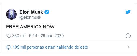 Publicación de Twitter por @elonmusk: FREE AMERICA NOW