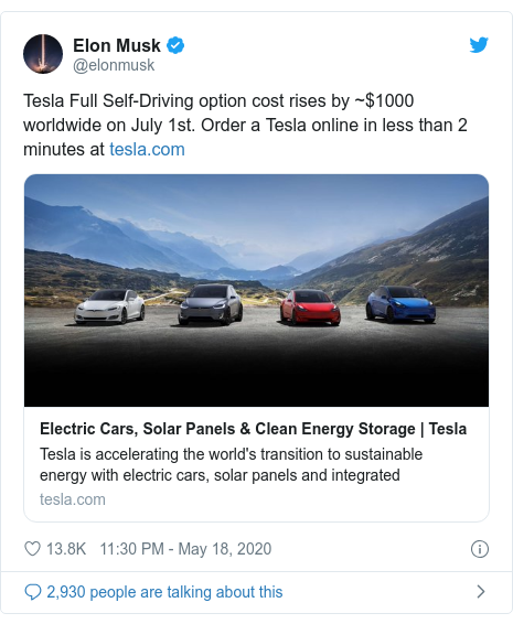 Twitter post by @elonmusk: Tesla Full Self-Driving option cost rises by ~$1000 worldwide on July 1st. Order a Tesla online in less than 2 minutes at